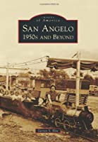 San Angelo: 1950s and Beyond (Images of America)