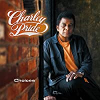 Choices by Charley Pride (2011-03-08)