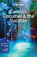 Lonely Planet Cancun, Cozumel & the Yucatan (Travel Guide) by Lonely Planet John Hecht Lucas Vidgen(2016-09-20)