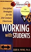 Working with Students; Discipline Strategies for the 21st Century Classroom Simulation Companion Edition [並行輸入品]