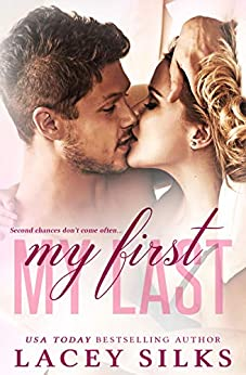 My First, My Last by [Silks, Lacey]