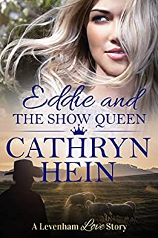 Eddie and the Show Queen (A Levenham Love Story Book 5) by [Hein, Cathryn]