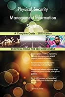 Physical Security Management Information System A Complete Guide - 2020 Edition