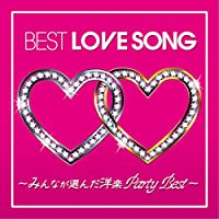 BEST LOVE SONG -みんなが選んだ洋楽 Party Best-