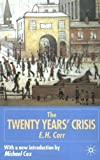 By E. H. Carr - Twenty Years' Crisis 1919-1939: An Introduction to the Study of International Relations: 2nd (second) Edition