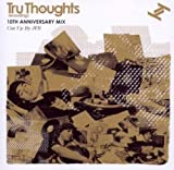 TRU THOUGHTS 10TH ANNIVERSARY MIX CUT UP BY JFB [解説URL付き国内盤] (BRTRU205)