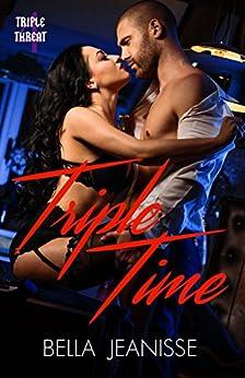 Triple Time (Triple Threat Book 4) by [Jeanisse, Bella]