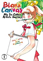 Blank Canvas My So-Called Artist's Journey 1