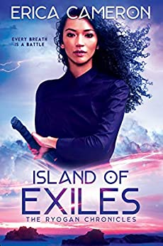 Island of Exiles (The Ryogan Chronicles Book 1) by [Cameron, Erica]