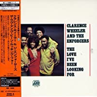 Love I've Been Looking for by Clarence Wheeler (2006-12-18)