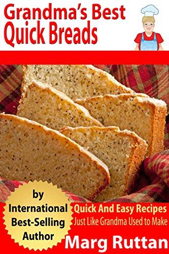Grandma's Best Quick Breads: Grandma's Best Recipes (English Edition)