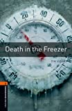 Death in the Freezer Level 2 Oxford Bookworms Library: 700 Headwords