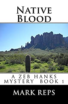NATIVE BLOOD (ZEB HANKS: SMALL TOWN SHERIFF BIG TIME TROUBLE Book 1) by [Reps, Mark]