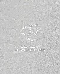 【早期購入特典あり】Perfume 6th Tour 2016 「COSMIC EXPLORER」(初回限定盤)【特典:未定】[Blu-ray]