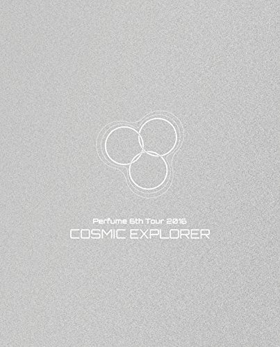 Perfume 6th Tour 2016 「COSMIC EXPLORER」(初回限定盤)[Blu・・・