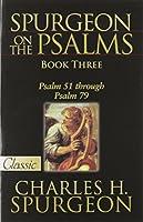 Spurgeon on the Psalms: Psalm 51 Through Psalm 79 (Pure Gold Classics)