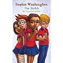 Sophie Washington: The Snitch
