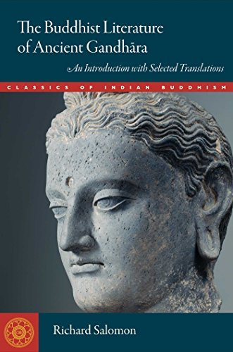 Buddhist Literature of Ancient Gandhara: An Introduction with Selected Translations (Classics of Indian Buddhism) (English Edition)