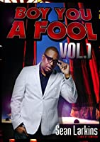Larkins, Sean - Boy You A Fool Vol. 1