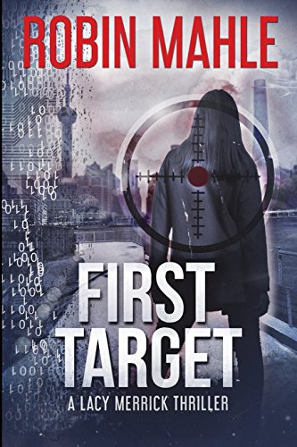 Download First Target: A Lacy Merrick Thriller 0996683089