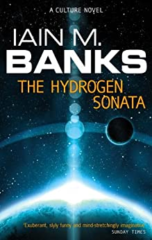 The Hydrogen Sonata: A Culture Novel (Culture series Book 10) by [Banks, Iain M.]