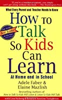 How To Talk So Kids Can Learn by Adele Faber Elaine Mazlish(1996-09-03)