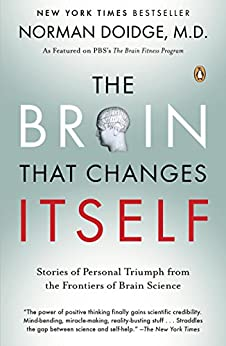The Brain That Changes Itself: Stories of Personal Triumph from the Frontiers of Brain Science (James H. Silberman Books) by [Doidge, Norman]