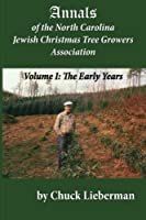 Annals of the North Carolina Jewish Christmas Tree Growers Association: The Early Years