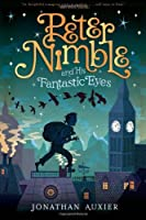 Peter Nimble and His Fantastic Eyes by Jonathan Auxier(2012-11-01)