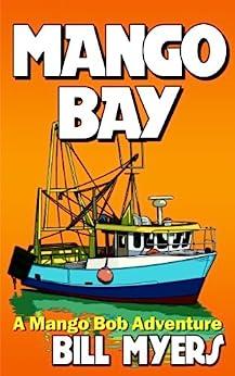 Mango Bay: A Mango Bob Adventure by [Myers, Bill H]
