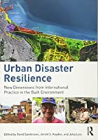 Urban Disaster Resilience: New Dimensions from International Practice in the Built Environment