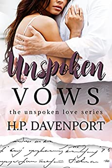 Unspoken Vows (The Unspoken Love Series Book 3) by [Davenport, H.P.]