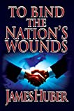 To Bind the Nations WoundS (Secession Book 2) (English Edition)