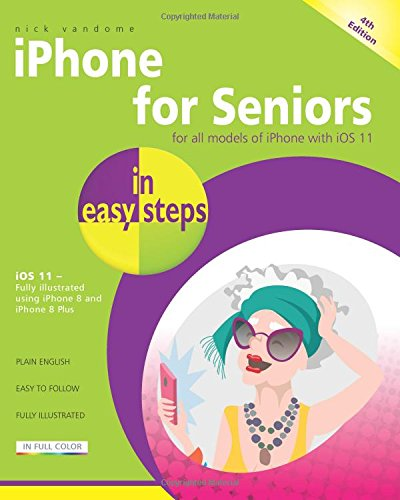 Download iPhone for Seniors in easy steps: Covers iOS 11 1840787910
