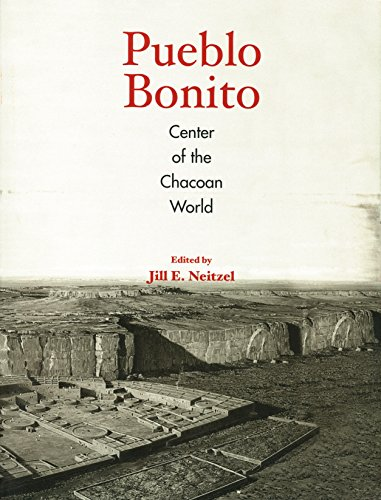 Pueblo Bonito: Center of the Chacoan World