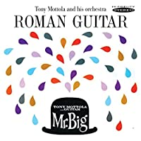Roman Guitar / Mr. Big by Tony Mottola & His Orchestra (2011-09-13)