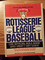 ROTISSERIE LEAGUE BASEBALL, SIXTH EDITIO
