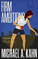 Firm Ambitions (Rachel Gold Mystery)