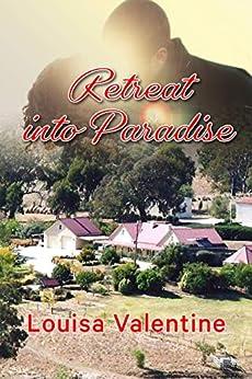 Retreat into Paradise by [Valentine, Louisa]