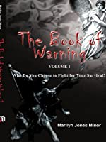 The Book of Warning: Who Do You Choose to Fight for Your Survival?