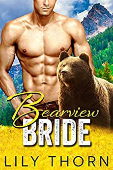 Bearview Bride (BBW Bear Shifter Paranormal Romance) by [Thorn, Lily]