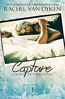 Capture (Seaside Pictures Book 1) by [Van Dyken, Rachel]