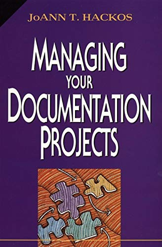 Download Managing Your Documentation Projects (Wiley Technical Communication Library) 0471590991