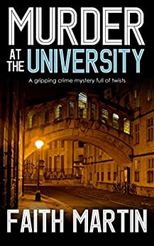 MURDER AT THE UNIVERSITY a gripping crime mystery full of twists by [MARTIN, FAITH]