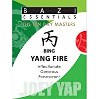 Bing Yang Fire (Bazi Essentials)