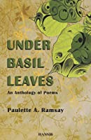 Under Basil Leaves: An Anthology of Poems
