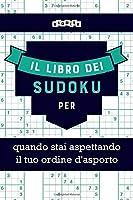 Il libro dei Sudoku per quando stai aspettando il tuo ordine d'asporto