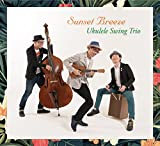 Ukulele Swing Trio / Sunset Breeze