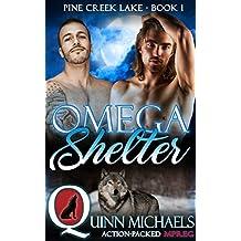 MPREG   Omega Shelter (Pine Creek Lake Den (Alpha Omega M/M Gay Mpreg Romance) Book 1)