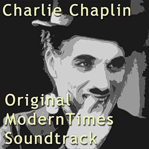 Charlie Chaplin - Original Modern Times Soundtrack